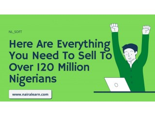 Everything You Need To Sell To Over 120 Million Nigerians