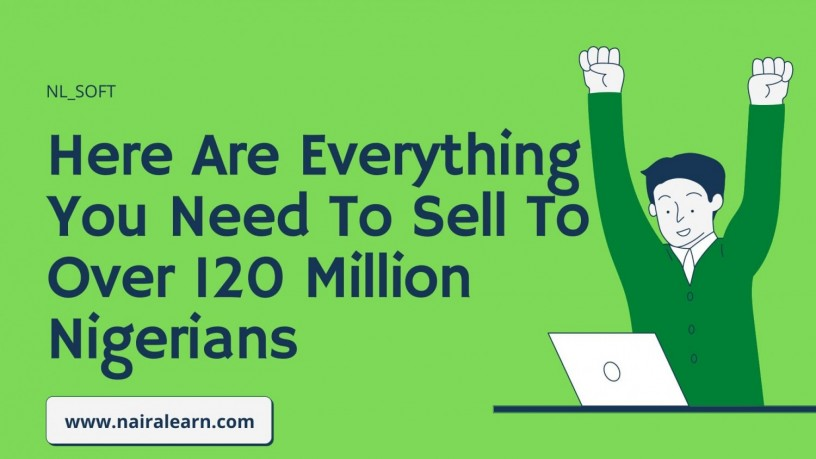 everything-you-need-to-sell-to-over-120-million-nigerians-big-0