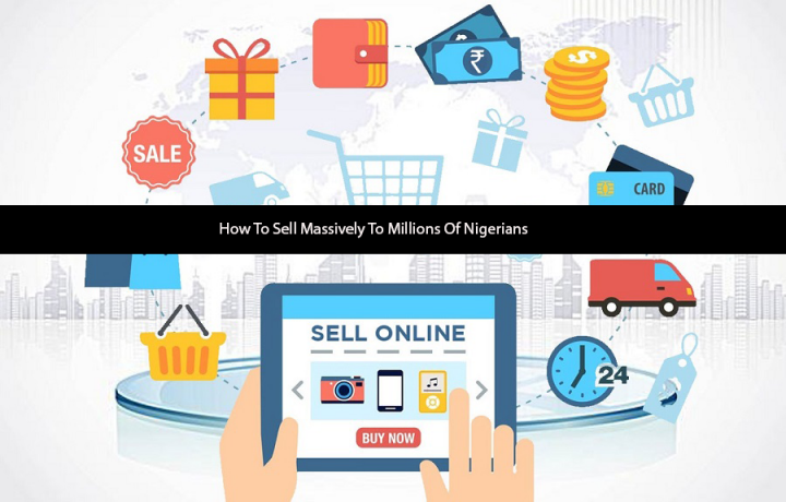 how-to-sell-massively-to-millions-of-nigerians-big-0