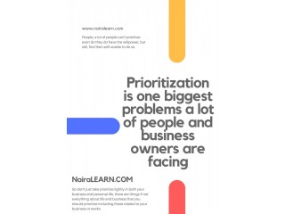Prioritization is one biggest problems a lot of people and business owners are facing