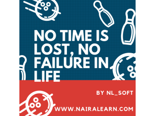 NO TIME IS LOST, NO FAILURE IN LIFE And Business