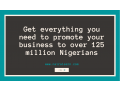get-everything-you-need-to-promote-your-business-to-over-125-million-nigerians-go-here-small-0