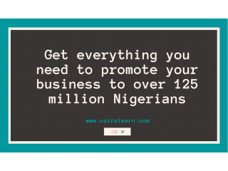 Get everything you need to promote your business to over 125 million Nigerians, go here