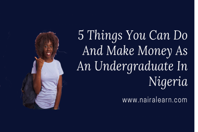 here-are-5-things-you-can-do-and-make-money-as-an-undergraduate-in-nigeria-big-0