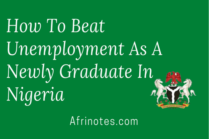 here-is-how-to-beat-unemployment-as-a-new-graduate-in-nigeria-big-0