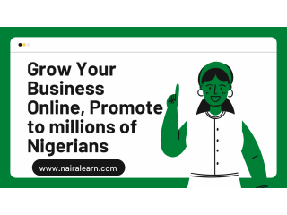 Grow Your Business Online, Promote to millions of Nigerians
